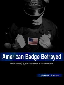 American Badge Betrayed, police misconduct and corruption